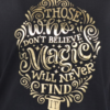 T.Foil Goud Those Who Don't Believe In Magic Will Never Find It